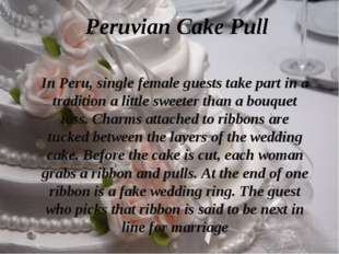 Peruvian Cake Pull In Peru, single female guests take part in a tradition a l