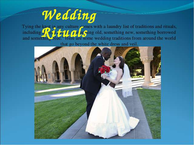 Tying the knot in any culture comes with a laundry list of traditions and rit...