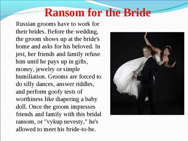 Ransom for the Bride Russian grooms have to work for their brides. Before the...