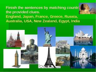 Finish the sentences by matching countries with the provided clues. England,
