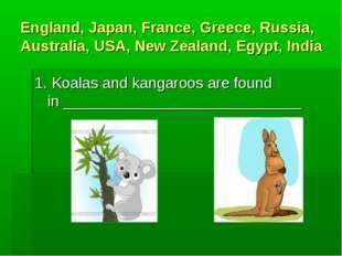 England, Japan, France, Greece, Russia, Australia, USA, New Zealand, Egypt, I