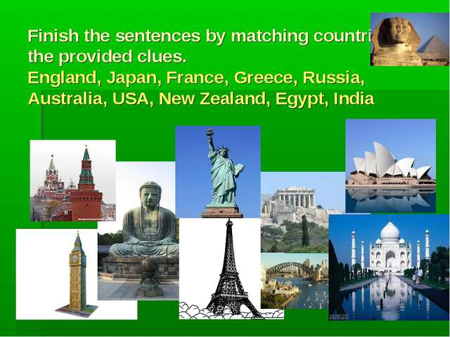 Finish the sentences by matching countries with the provided clues. England,...