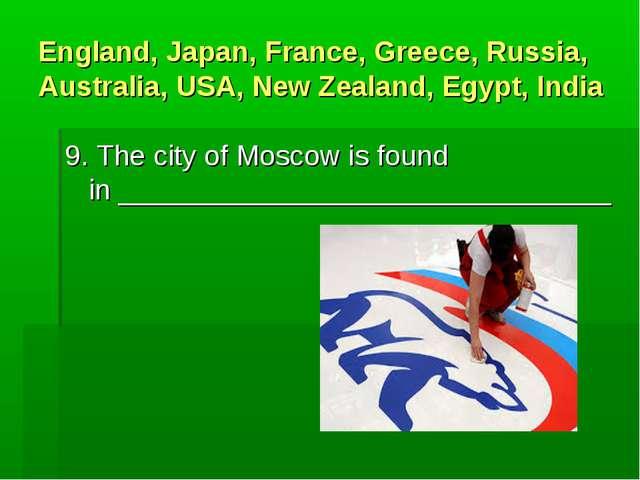 England, Japan, France, Greece, Russia, Australia, USA, New Zealand, Egypt, I...