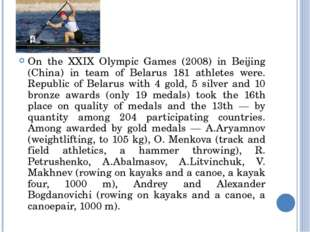 On the XXIX Olympic Games (2008) in Beijing (China) in team of Belarus 181 at
