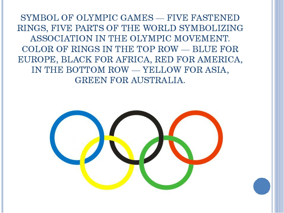 SYMBOL OF OLYMPIC GAMES — FIVE FASTENED RINGS, FIVE PARTS OF THE WORLD SYMBOL...