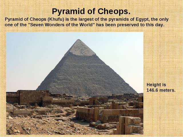 Pyramid of Cheops. Pyramid of Cheops (Khufu) is the largest of the pyramids o...