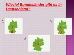 Wieviel Bundesländer gibt es in Deutschland? 1 2 3