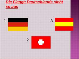 Die Flagge Deutschlands sieht so aus 1 2 3