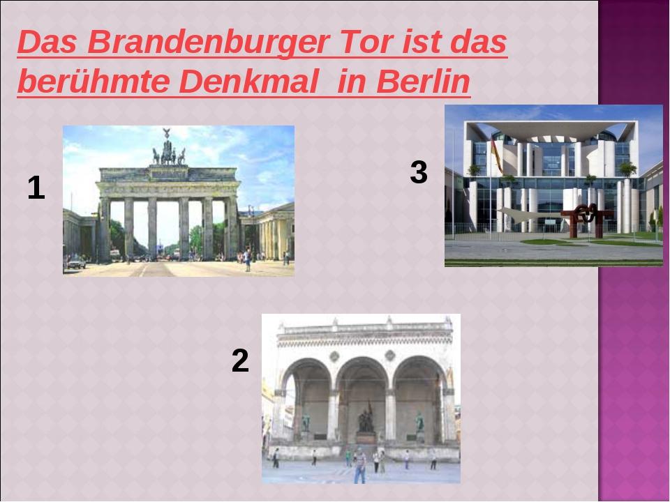 Das Brandenburger Tor ist das berühmte Denkmal in Berlin 1 2 3