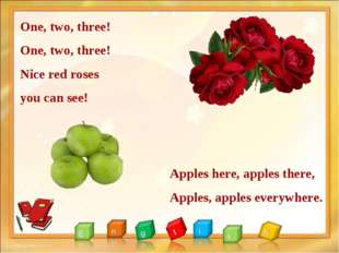 One, two, three! One, two, three! Nice red roses you can see! Apples here, ap