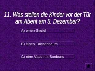 A) einen Stiefel B) einen Tannenbaum C) eine Vase mit Bonbons