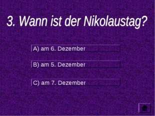 A) am 6. Dezember B) am 5. Dezember C) am 7. Dezember