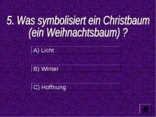A) Licht B) Winter C) Hoffnung