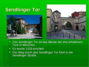 Sendlinger Tor Das Sendlinger Tor ist das älteste der drei erhaltenen Tore in