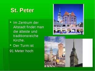 St. Peter Im Zentrum der Altstadt findet man die älteste und traditionsreich