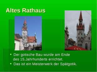 Altes Rathaus Der gotische Bau wurde am Ende des 15.Jahrhunderts errichtet. D