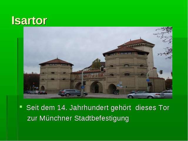 Isartor Seit dem 14. Jahrhundert gehört dieses Tor zur Münchner Stadtbefestig...