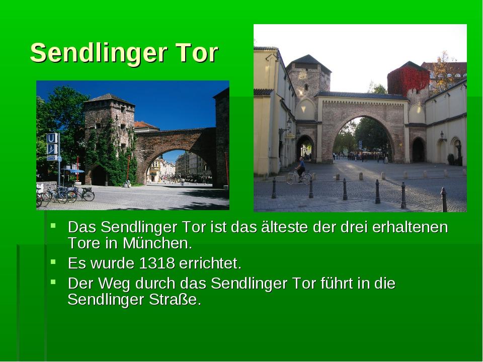 Sendlinger Tor Das Sendlinger Tor ist das älteste der drei erhaltenen Tore in...