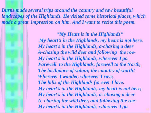 * * Burns made several trips around the country and saw beautiful landscapes...