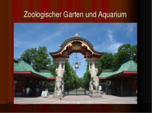 Zoologischer Garten und Aquarium