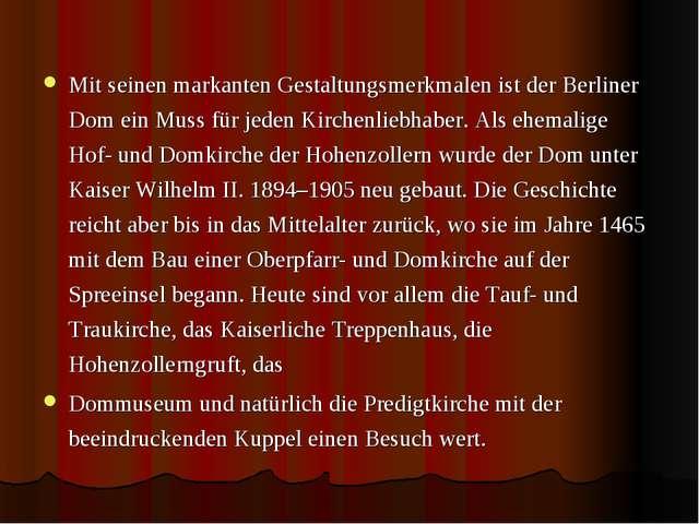 Mit seinen markanten Gestaltungsmerkmalen ist der Berliner Dom ein Muss für j...