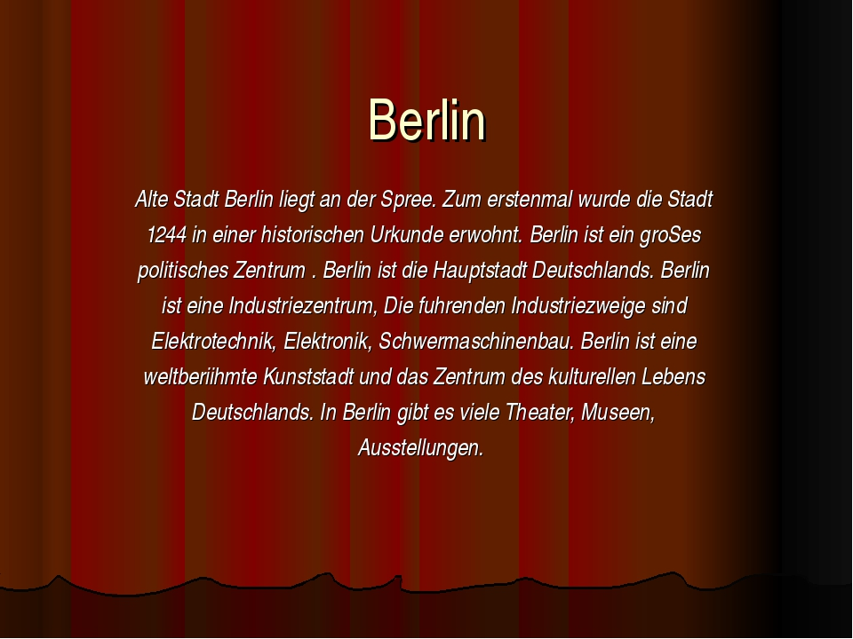Berlin Аlte Stadt Berlin liegt an der Spree. Zum erstenmal wurde die Stadt 12...