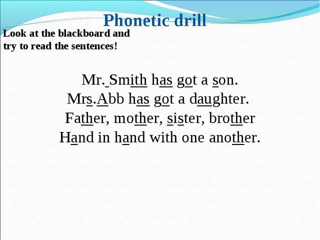Look at the blackboard and try to read the sentences! Mr. Smith has got a son...