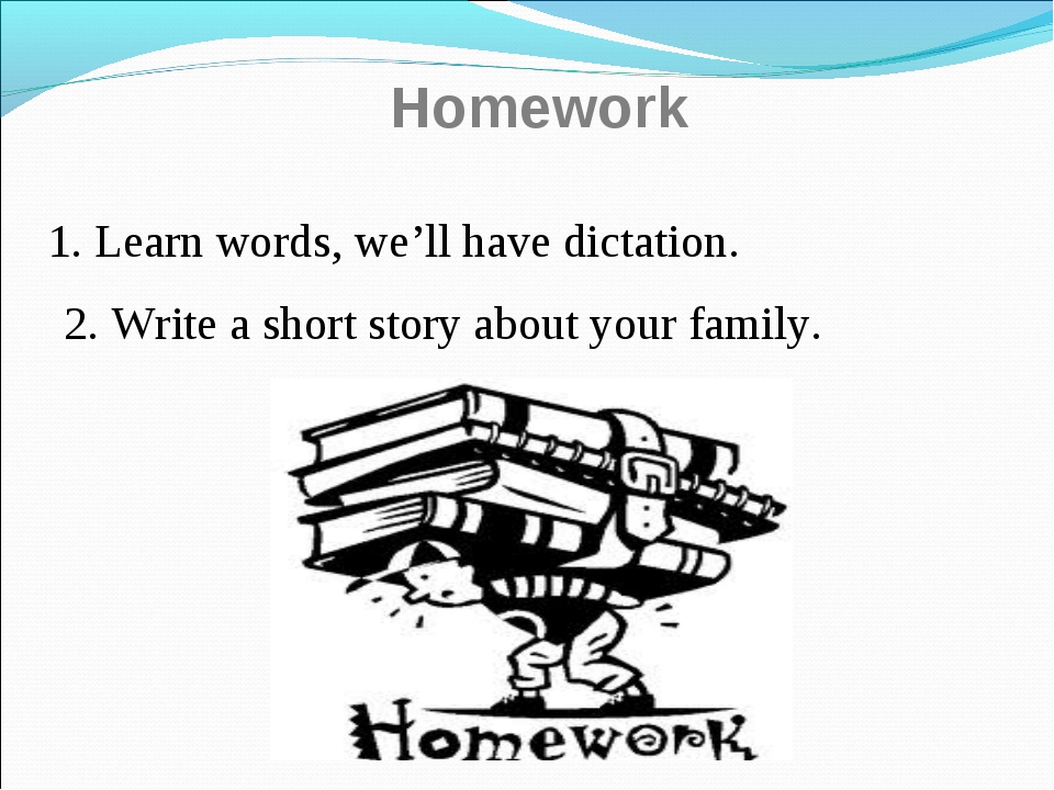 Homework 1. Learn words, we'll have dictation. 2. Write a short story about y...