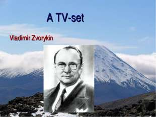 A TV-set Vladimir Zvorykin