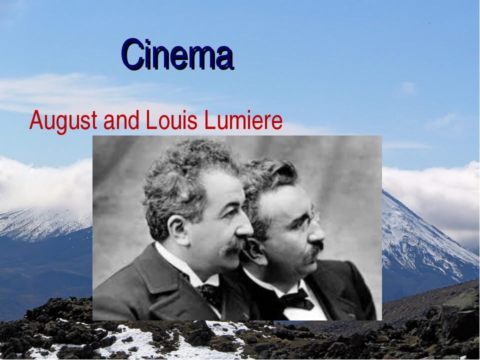 Cinema August and Louis Lumiere