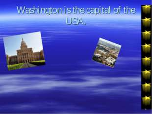 Washington is the capital of the USA.