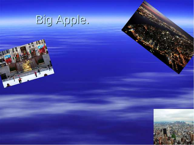 Big Apple.
