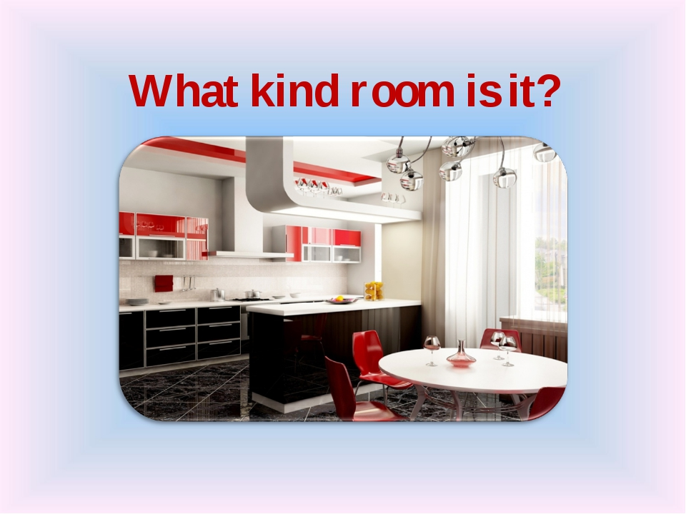 What kind room is it?