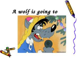 A wolf is going to
