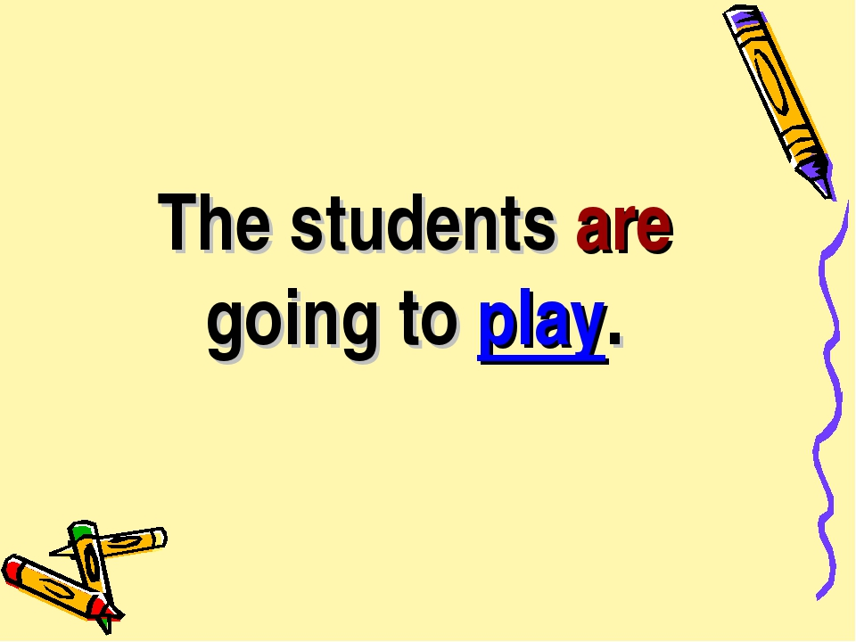 The students are going to play.