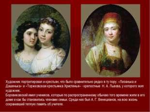 Художник портретировал и крестьян, что было сравнительно редко в ту пору. «Ли
