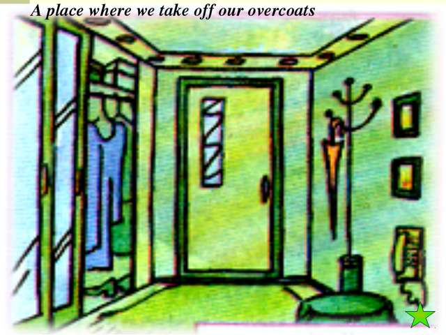 A place where we take off our overcoats