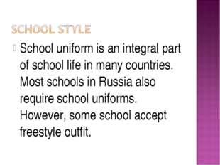 School uniform is an integral part of school life in many countries. Most sch