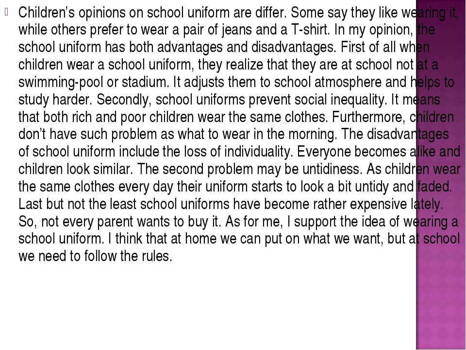 Children's opinions on school uniform are differ. Some say they like wearing...