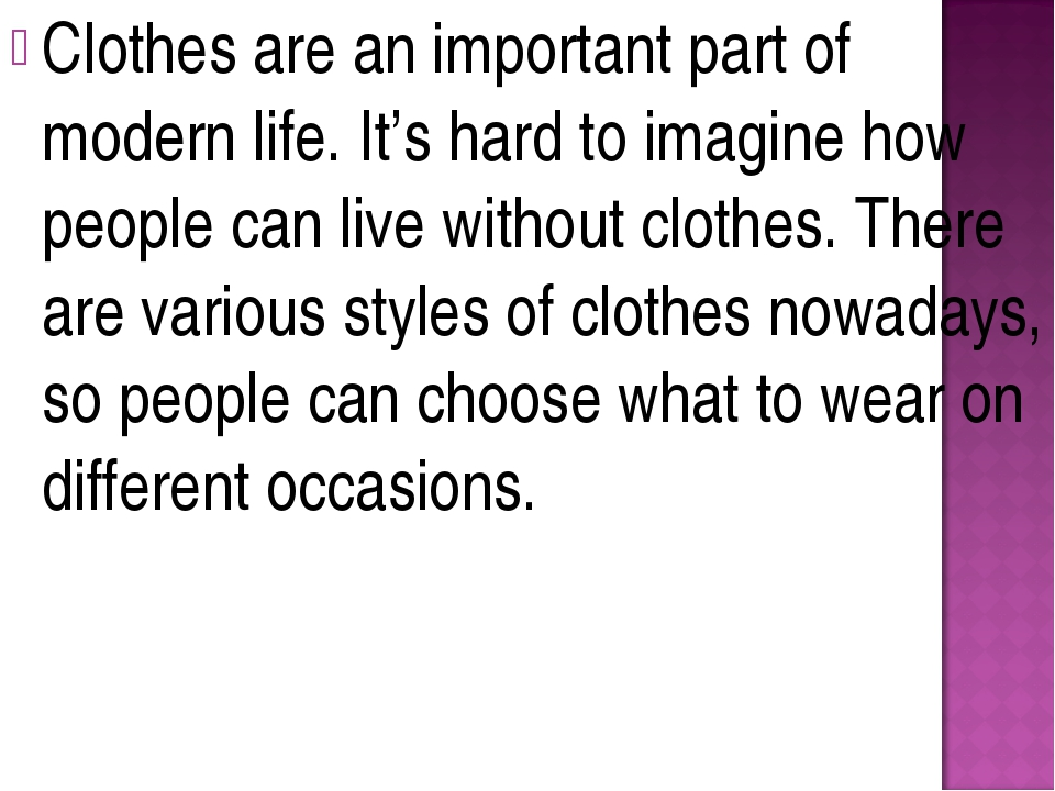 Clothes are an important part of modern life. It's hard to imagine how people...