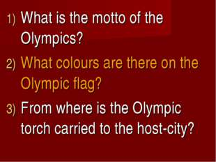 What is the motto of the Olympics? What colours are there on the Olympic flag