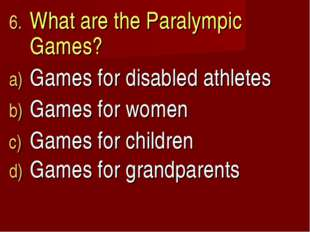 What are the Paralympic Games? Games for disabled athletes Games for women Ga