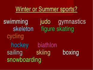 Winter or Summer sports? swimming judo gymnastics skeleton figure skating cyc
