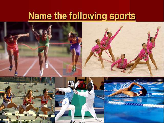 Name the following sports