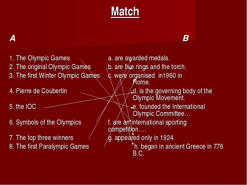 Match A								B 1. The Olympic Games 		a. are awarded medals. 2. The origina...