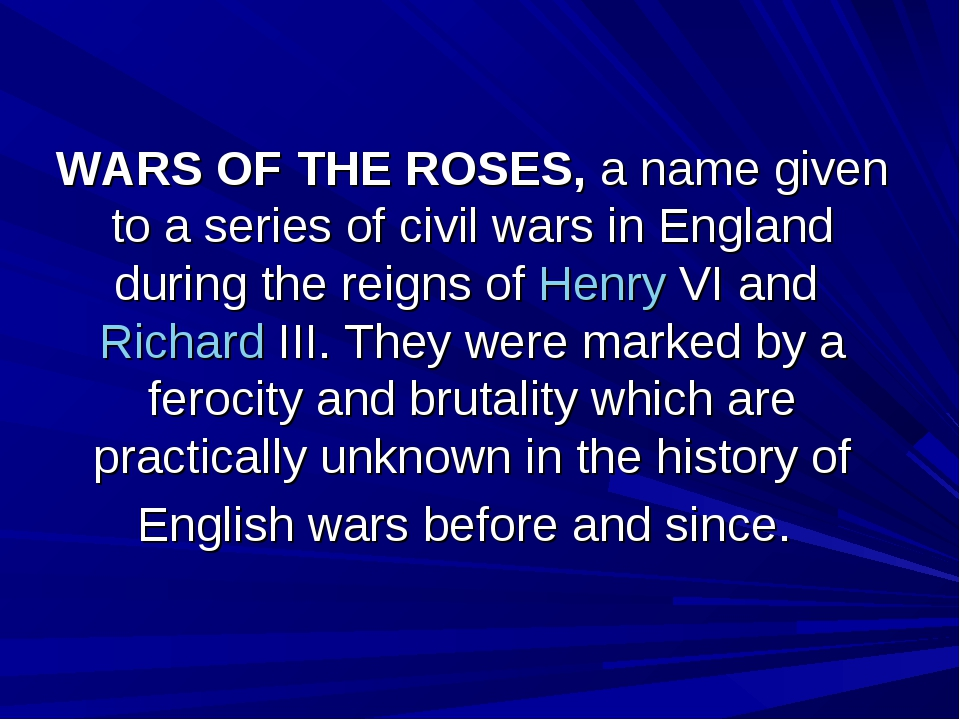 WARS OF THE ROSES, a name given to a series of civil wars in England during t...