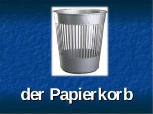 der Papierkorb