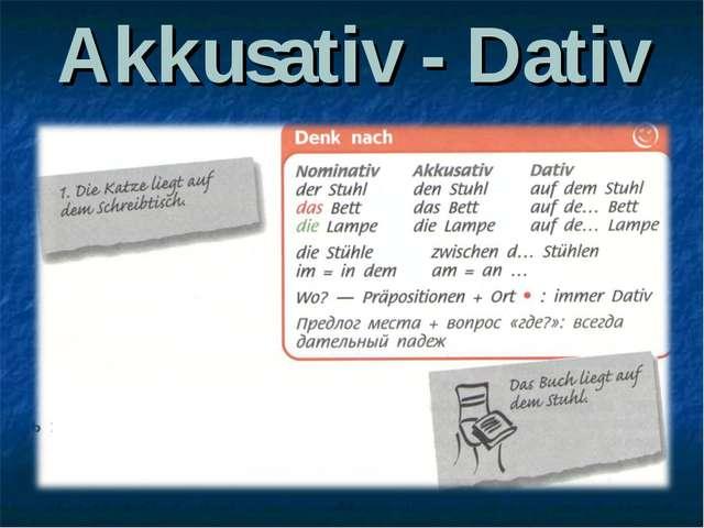 Akkusativ - Dativ