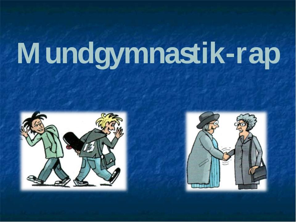 Mundgymnastik-rap