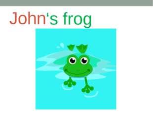 John 's frog